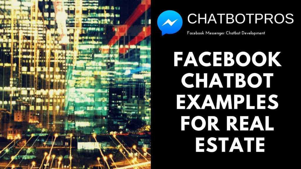 Facebook Chatbot Examples for Real Estate