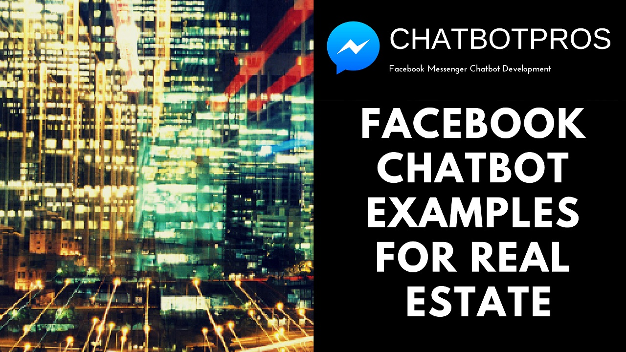 Facebook Chatbot Examples for Real Estate Agents - ChatbotPros Best
